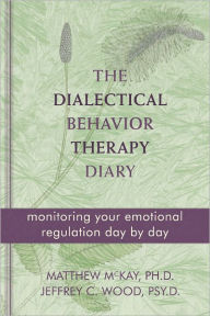 Dialectical Behaviour Therapy Diary: Monitoring Your Emotional Regulation Day by Day