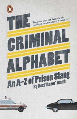 The Criminal Alphabet: An A-Z of Prison Slang