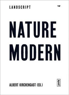 Landscript 04 - Nature Modern: Merging Architecture and Landscape in the Modern Movement