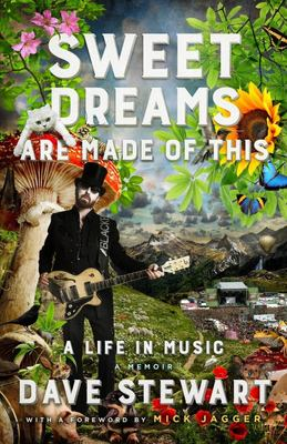 Sweet Dreams are Made of This - A Life in Music