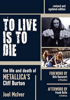 To Live is to Die - The Life and Death of Metallica's Cliff Burton