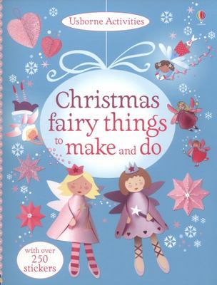 Christmas Fairy Things to Make and Do (Usborne Activities)