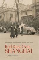 Red Dust Over Shanghai: A Shanghai-New Zealand Memoir 1937 to 1954