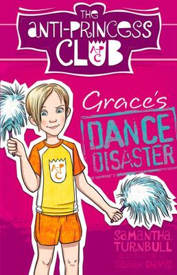 Grace's Dance Disaster (The Anti-Princess Club #3)