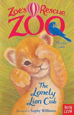 The Lonely Lion Cub (Zoe's Rescue Zoo)