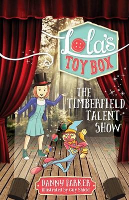 The Timberfield Talent Show ( Lola's Toybox #5)