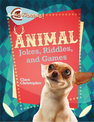 Animal Jokes Riddles and Games - No Kidding!