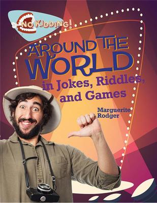 Around the World in Jokes Riddles and Games - No Kidding!