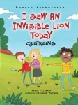 I Saw An Invisible Lion Today : Quatrains (Poetry Adventures)