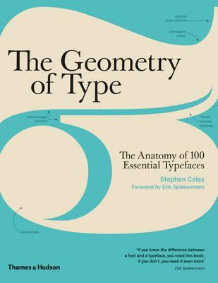 The Geometry of Type - The Anatomy of 100 Essential Typefaces