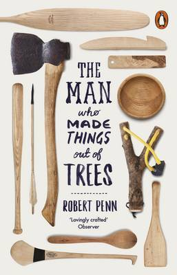 The Man Who Made Things Out of Trees