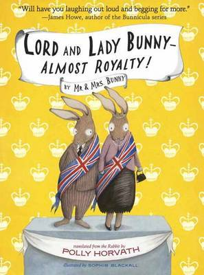 Lord and Lady Bunny - Almost Royalty! (Mr and Mrs Bunny #2)