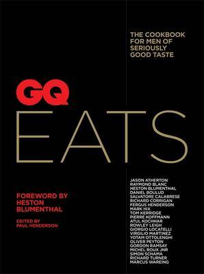 GQ Eats: The Cookbook for Men of Seriously Good Tast