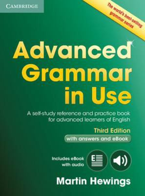 Advanced Grammar in Use Book with Answers and eBook: A Self-study Reference and Practice Book for Advanced Learners of English, with Answers and eBook