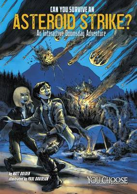 Can You Survive an Asteroid Strike?: An Interactive Doomsday Adventure (You Choose)
