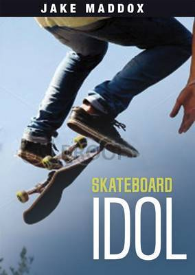 Skateboard Idol (Jake Maddox)