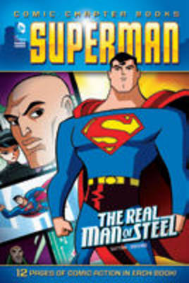 The Real Man of Steel (Superman Comic Chapter Book)