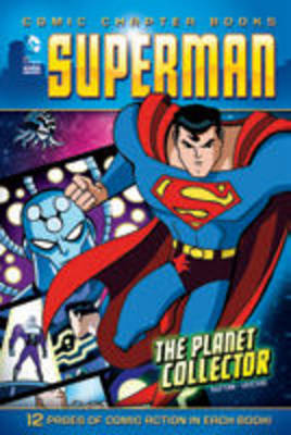 The Planet Collector (Superman Comic Chapter Book)