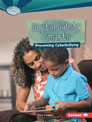Digital Safety Smarts: Preventing Cyberbullying (What Is Digital Citizenship?)