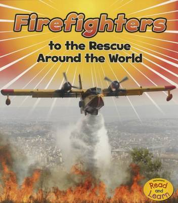 Firefighters (To the Rescue Around the World)