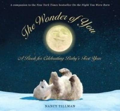 Wonder of You: A Book for Celebrating Baby's First Year
