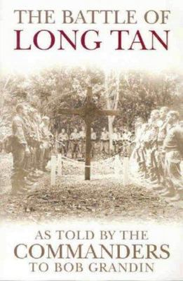 Battle of Long Tan: As Told by the Commanders