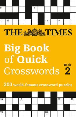 The Times Big Book of Quick Crosswords Book 2: 300 World-Famous Crossword Puzzles