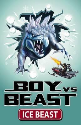 Ice Beast (Boy vs Beast #7)