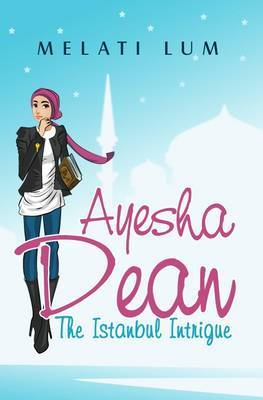 Ayesha Dean - The Istanbul Intrigue
