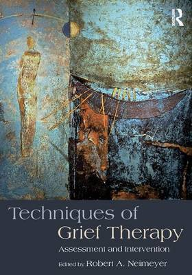 Techniques of Grief Therapy: Assessment and Intervention