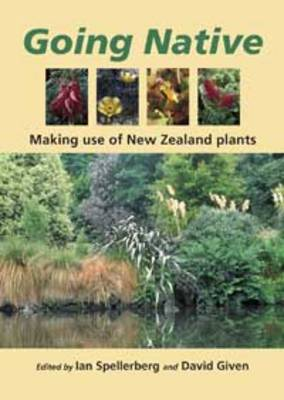 Going Native: Growing and Using New Zealand Native Plants