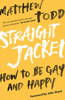 Straight Jacket: How to be Gay and Happy