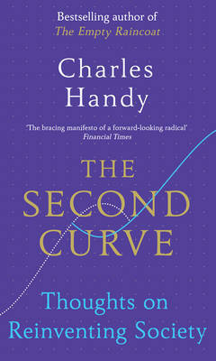 The Second Curve: Thoughts on Reinventing Society