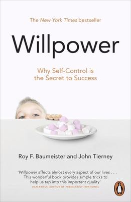 Willpower: Why Self-Control is the Secret of Success