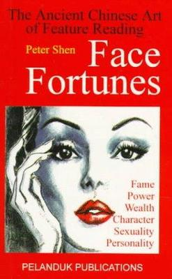 Face Fortunes: The Ancient Chinese Art of Feature Reading