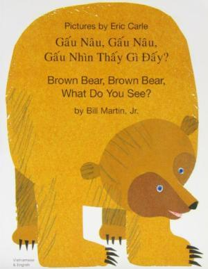 Brown Bear, Brown Bear, What Do You See? (Vietnamese & English)