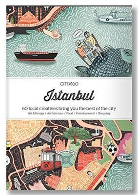 Citix60 - Istanbul - 60 Creatives Show You the Best of the City