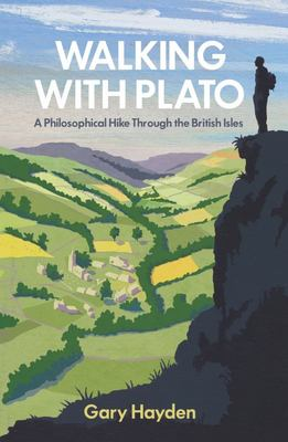 Walking with Plato: A Philosophical Hike Through the British Isles