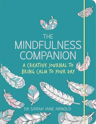 The Mindfulness Companion: A Creative Journal to Bring Calm to Your Day