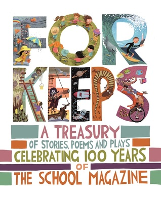 For Keeps : A Treasury of The School Magazine