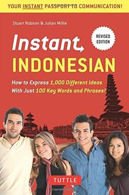 Instant Indonesian: How to Express 1,000 Different Ideas with Just 100 Key Words and Phrases!