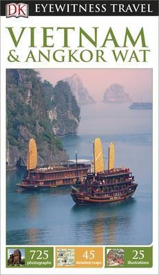 Vietnam and Angkor Wat  DK Eyewitness Travel Guide