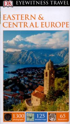 Eastern and Central Europe Dk Eyewitness Travel Guide