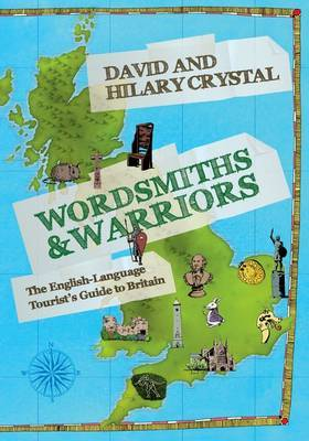 Wordsmiths and Warriors: The English-Language Tourist's Guide to Britain