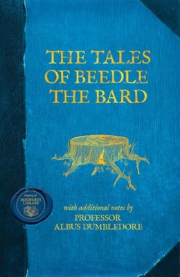 The Tales of Beedle the Bard (Hogwarts School of Witchcraft & Wizardry)