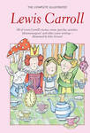 Lewis Carroll (The Complete Illustrated)