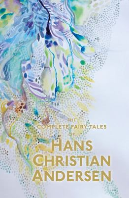 Hans Christian Andersen (The Complete Fairy Tales)