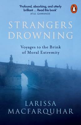 Strangers Drowning: Voyages to the Brink of Moral Extremity