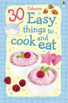 30 Easy Things to Cook and Eat (Usborne Cookery Cards)