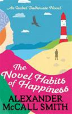 The Novel Habits of Happiness (#10 Isabel Dalhousie)